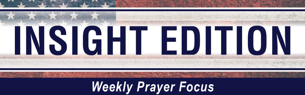 Insight Edition - Weekly Prayer Focus